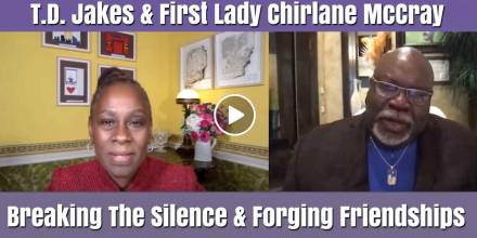 Breaking The Silence & Forging Friendships - Bishop T.D. Jakes & First Lady Chirlane McCray (February-27-2021)