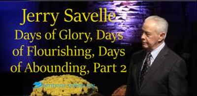 Jerry Savelle sermon Days of Glory, Days of Flourishing, Days of Abounding, Part 2