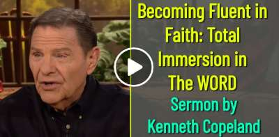 Becoming Fluent in Faith: Total Immersion in The WORD - Kenneth Copeland (June-30-2019)