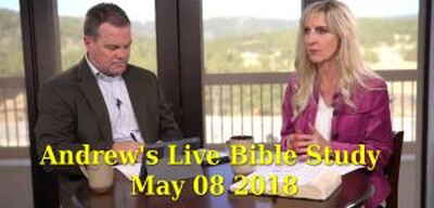 Andrew's Live Bible Study - May 08 2018