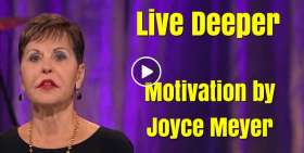 Live Deeper - Joyce Meyer Motivation (November-12-2019)