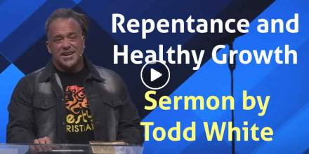 Todd White - Repentance and Healthy Growth (February-11-2021)