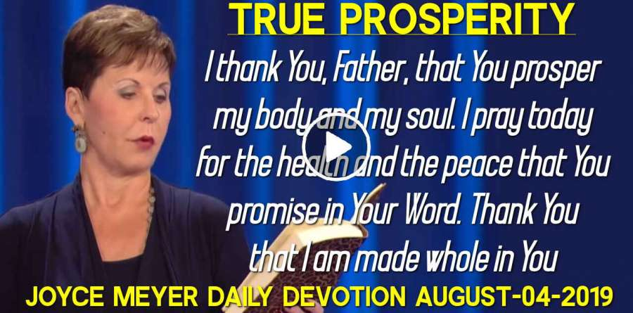 True Prosperity - Joyce Meyer Daily Devotion (August-04-2019)