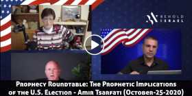 Prophecy Roundtable: The Prophetic Implications of the U.S. Election - Amir Tsarfati (October-25-2020)