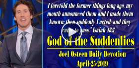 God of the Suddenlies - Joel Osteen Daily Devotion (April-25-2019)