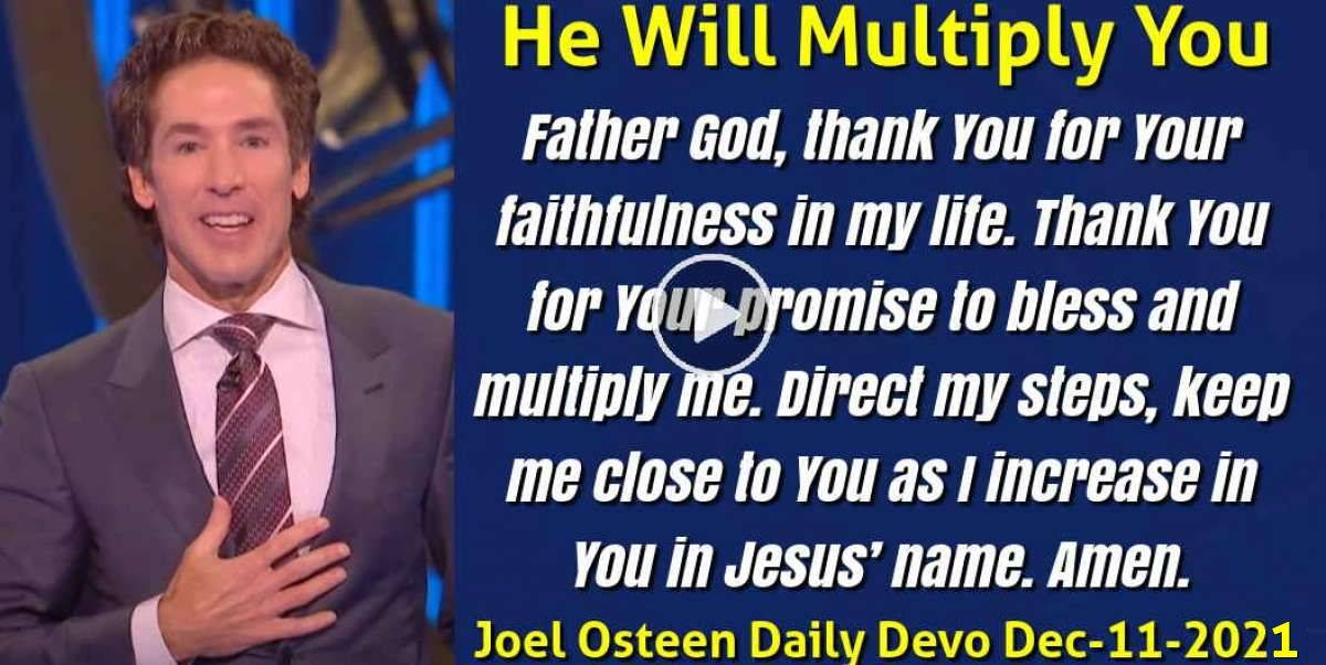 He Will Multiply You - Joel Osteen Daily Devotion (December-11-2019)