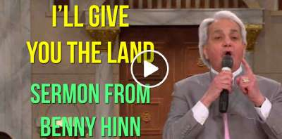 I'll Give You the Land - Sermon from Benny Hinn (June-01-2019)