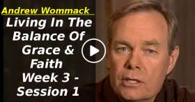 Andrew Wommack: Living In The Balance Of Grace & Faith - Week 3 - Session 1 (February-23-2020)
