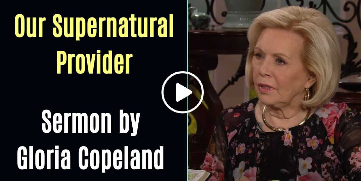 Our Supernatural Provider - Gloria Copeland (July-27-2020)