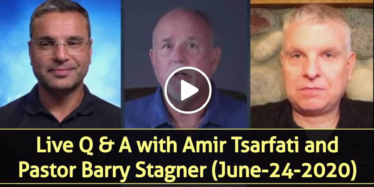 Live Q & A with Amir Tsarfati and Pastor Barry Stagner (June-24-2020)