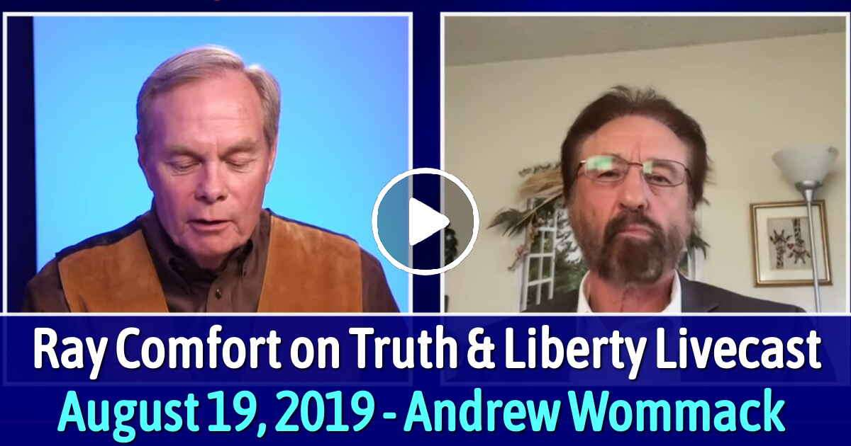 Ray Comfort on Truth & Liberty Livecast - August 19, 2019 - Andrew Wommack