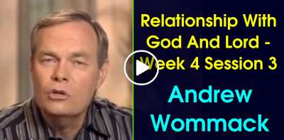 Andrew Wommack - Christian Philosophy: Relationship With God And Lord Week 4 Session 3 (July-15-2019)