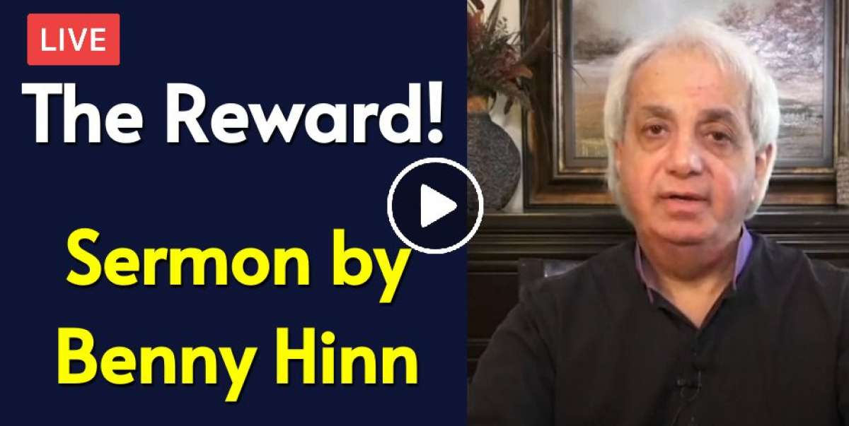 The Reward! - Benny Hinn (November-26-2020)