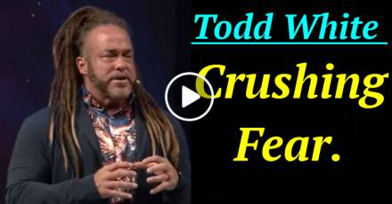 Todd White - Crushing Fear. (February-22-2021)