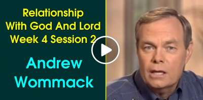 Andrew Wommack: Christian Philosophy: Relationship With God And Lord Week 4 Session 2 (July-14-2019)
