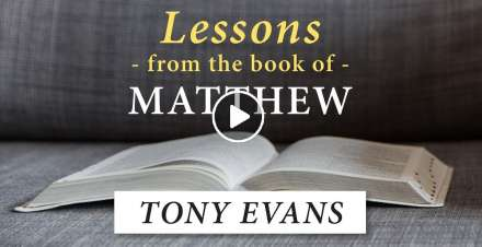 Lessons From the Book of Matthew - Tony Evans (January-07-2021)