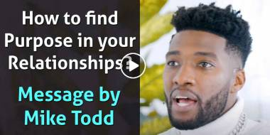 How to find Purpose in your Relationships? - Mike Todd (March-05-2021)