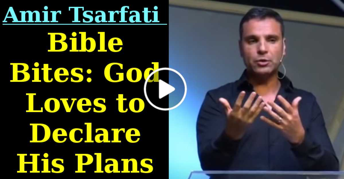 Bible Bites: God Loves to Declare His Plans (July-20-2020)
