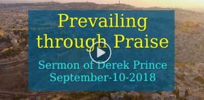 Prevailing through Praise - Derek Prince (September-10-2018)