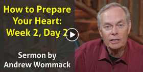 How to Prepare Your Heart: Week 2, Day 2 - Andrew Wommack (October-27-2020)