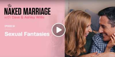 Sexual Fantasies - Dave and Ashley Willis. Podcast (December-17-2019)