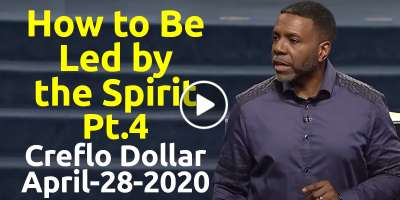 How to Be Led by the Spirit. Pt 4 - Creflo Dollar (April-28-2020)