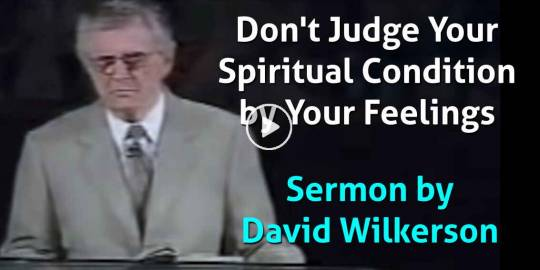 David Wilkerson - Don't Judge Your Spiritual Condition by Your Feelings (April-04-2021)