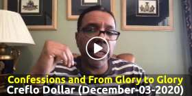 Confessions and From Glory to Glory - Creflo Dollar (December-03-2020)