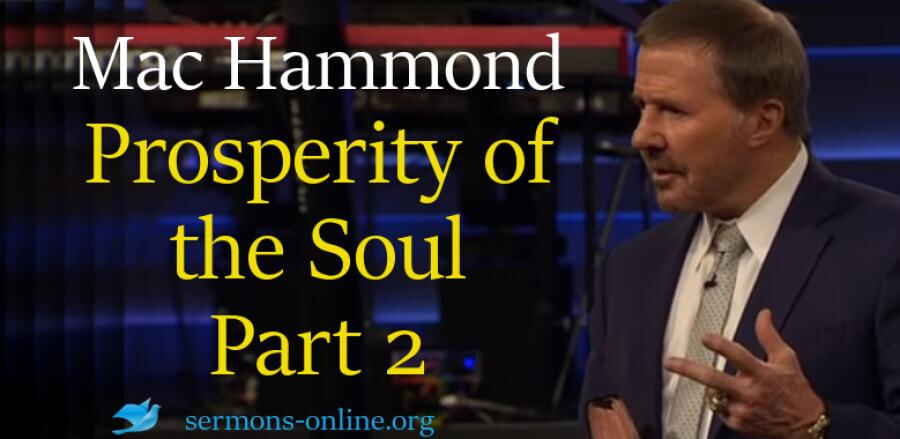 Prosperity of the Soul Part 2, 12 Feb. 2018  - Mac Hammond