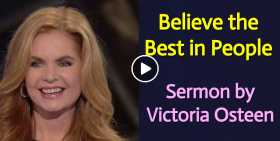 Believe the Best in People - Victoria Osteen (October-20-2020)
