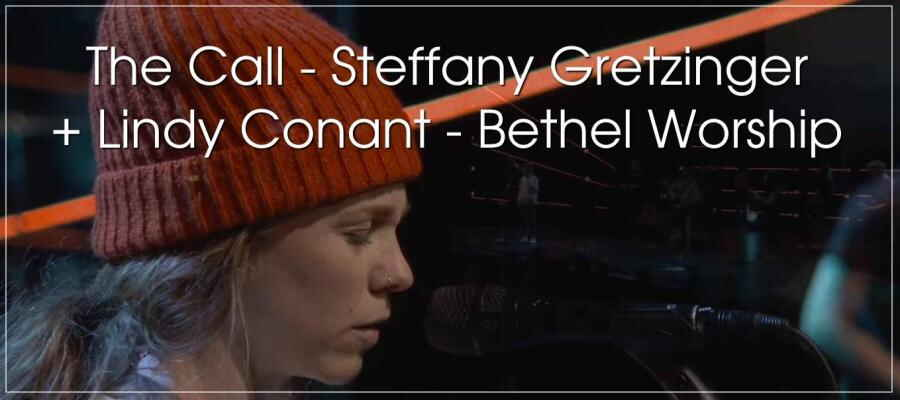 The Call - Steffany Gretzinger + Lindy Conant - Bethel Worship (20-02-2018)