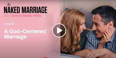A God-Centered Marriage. Podcast - Dave and Ashley Willis (June-02-2020)
