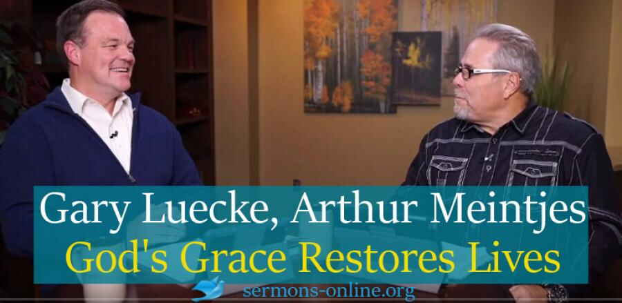 Andrew's Live Bible Study - God's Grace Restores Lives ( Oct 31 2017) - Gary Luecke, Arthur Meintjes