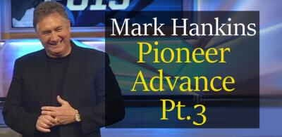 Pioneer Advance, Part 3 19 Feb. 2018 - Mark Hankins