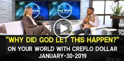 """Why Did God Let This Happen?"" on Your World with Creflo Dollar (January-30-2019)"