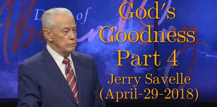 God's Goodness, Part 4 - Jerry Savelle (April-29-2018)