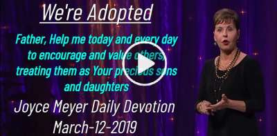 We're Adopted - Joyce Meyer Daily Devotion (March-12-2019)