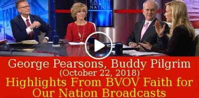 Pastor George Pearsons, Buddy Pilgrim (October 22, 2018) - Highlights From BVOV Faith for Our Nation Broadcasts