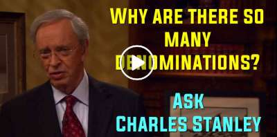 Why are there so many denominations? - Ask Charles Stanley (May-20-2019)