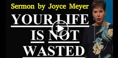 Joyce Meyer - Your Life Is Not Wasted (February-26-2019)