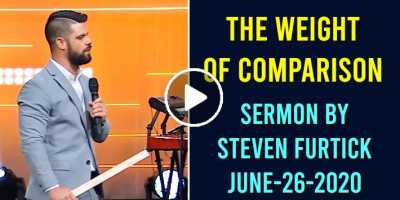 The Weight of Comparison - Steven Furtick (June-26-2020)