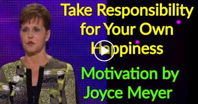 Take Responsibility for Your Own Happiness - Joyce Meyer Motivation (September-05-2019)