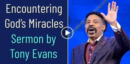 Tony Evans - Encountering God's Miracles (November-16-2020)