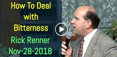 How To Deal with Bitterness - Rick Renner (November-28-2018)