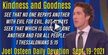 Kindness and Goodness - Joel Osteen Daily Devotion (September-19-2019)