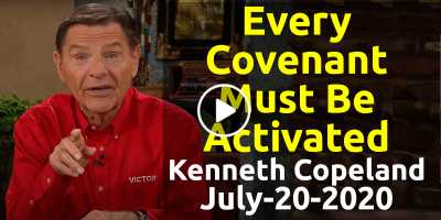Every Covenant Must Be Activated - Kenneth Copeland (July-20-2020)