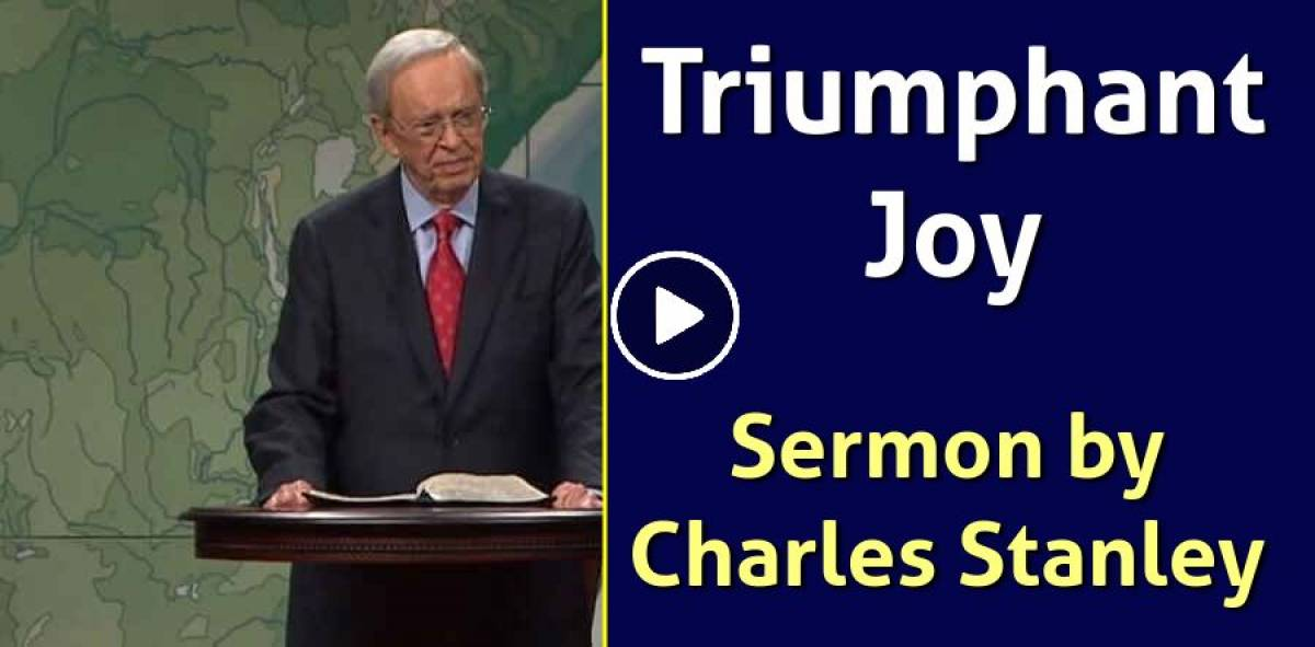 Today Sermon of Dr. Charles Stanley (October-13-2018) Triumphant Joy