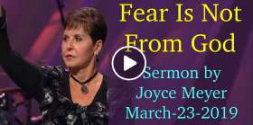 Fear Is Not From God - Joyce Meyer (March-23-2019)