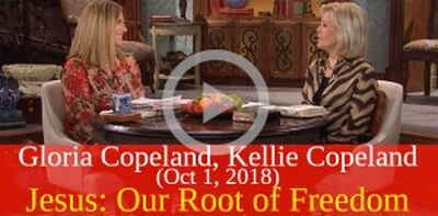 Gloria Copeland and Kellie Copeland (Oct 1, 2018) - Jesus: Our Root of Freedom