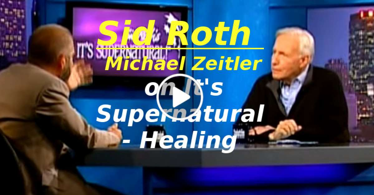 Michael Zeitler on It's Supernatural with Sid Roth - Healing (February-25-2020)
